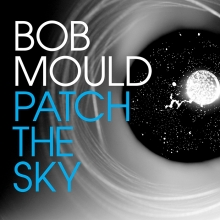 Bob Mould Patch the Sky.jpg